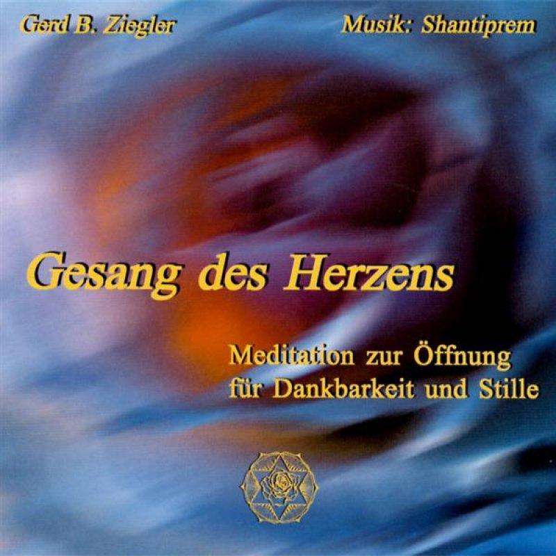 Ziegler & Shantiprem: Gesang des Herzens CD - versandkostenfrei