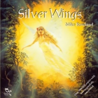 Rowland, Mike: Silver Wings (CD)