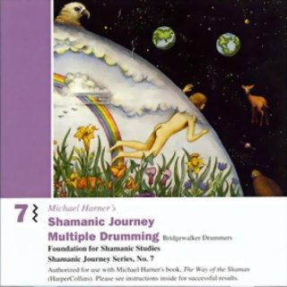 Harner, Michael: Shamanic Journey - Multiple Drumming Vol. 7 (CD) -A
