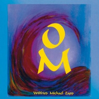 Zapp, Wilfried Michael: OM (CD)
