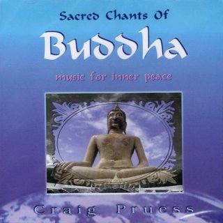 Pruess, Craig: Sacred Chants of Buddha (CD) -A