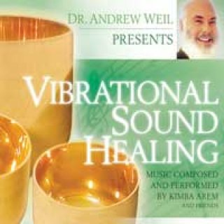 Weil, Andrew & Arem, Kimba: Vibrational Sound Healing (CD)