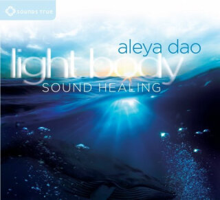 Dao, Aleya: Light Body Sound Healing (CD) -A*